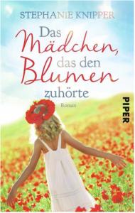 Cover_Das Mädchen, das den Blumen zuhört, Stephanie Knipper